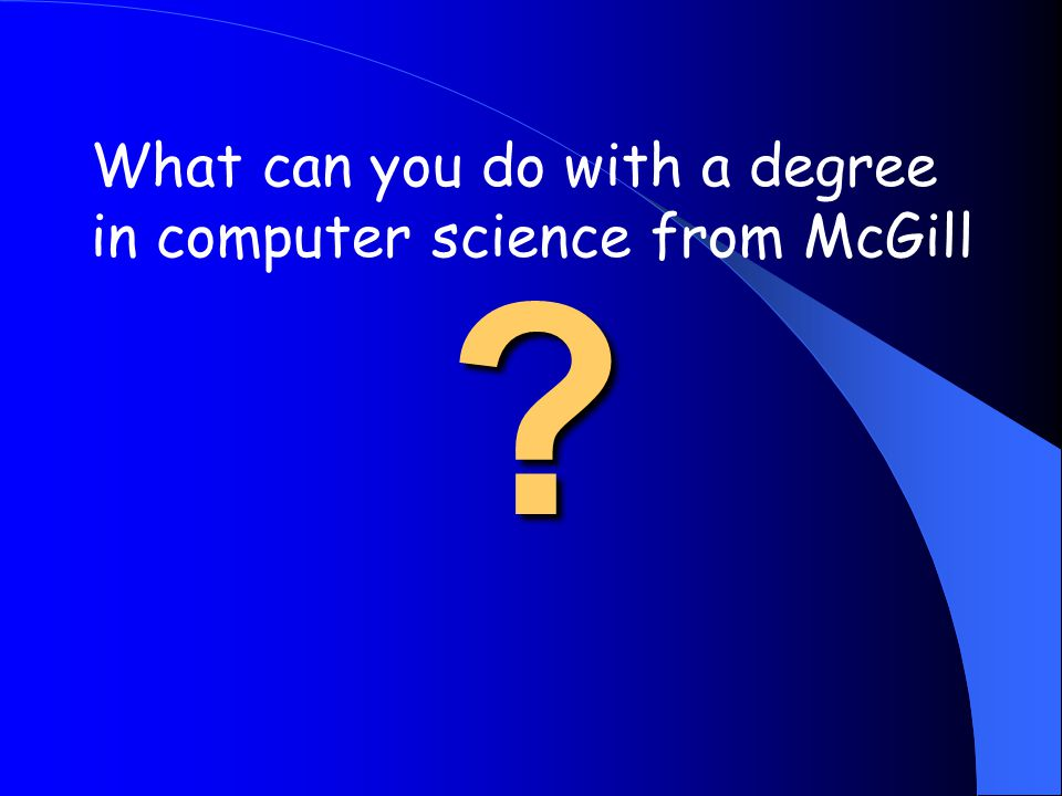 What can you do with a degree in computer science from McGill?