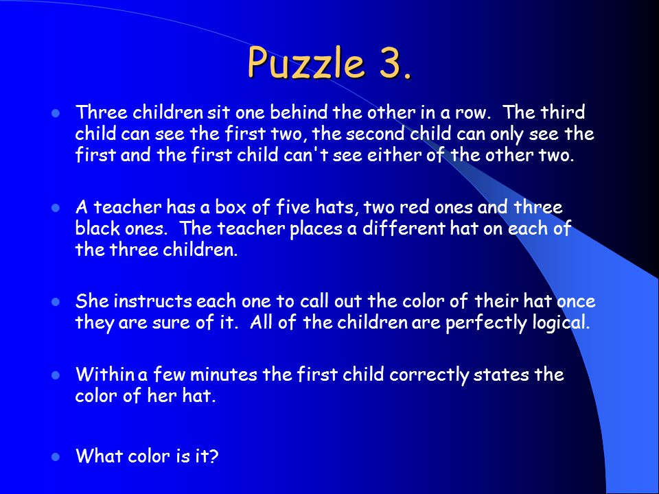 Puzzle 3. Three children sit one behind the other in a row.