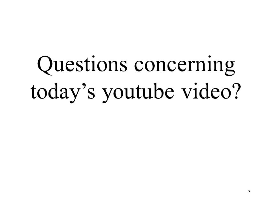 3 Questions concerning today's youtube video?