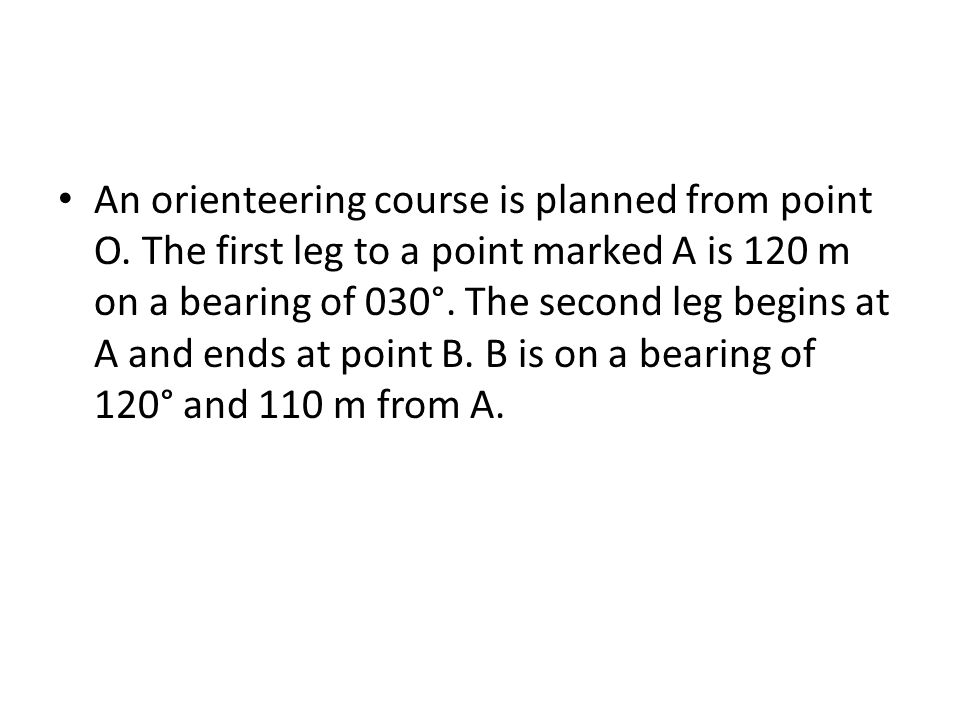 An orienteering course is planned from point O.