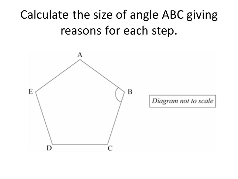 Calculate the size of angle ABC giving reasons for each step.