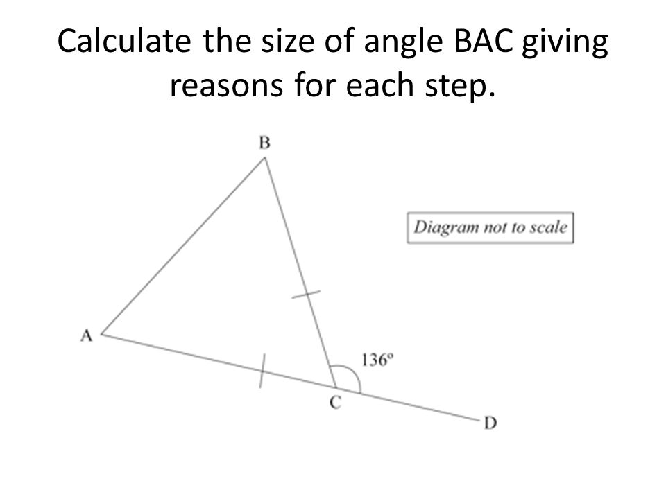 Calculate the size of angle BAC giving reasons for each step.