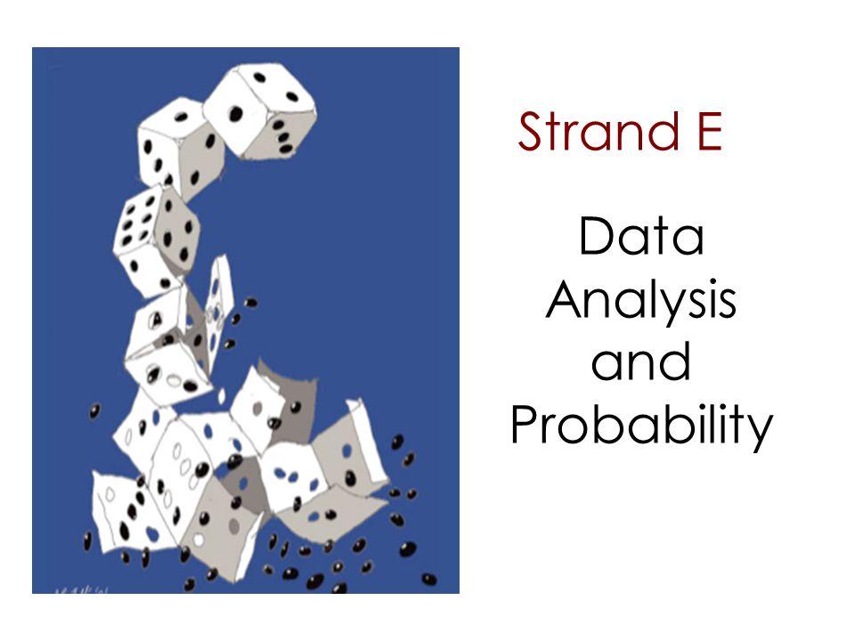 Strand E Data Analysis and Probability