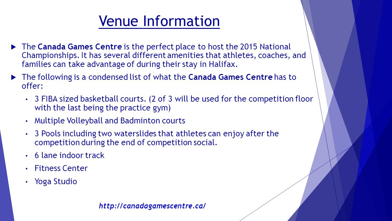 Venue Information  The Canada Games Centre is the perfect place to host the 2015 National Championships.