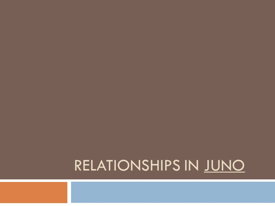 RELATIONSHIPS IN JUNO