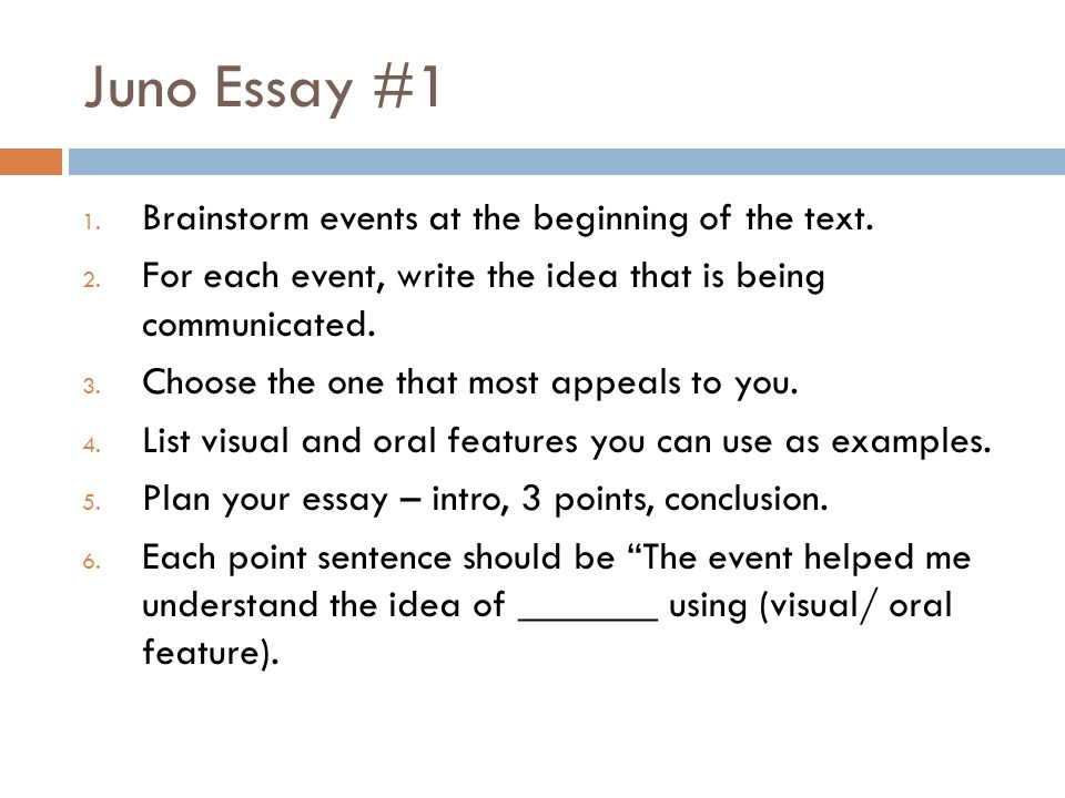 Juno Essay #1 1.Brainstorm events at the beginning of the text.