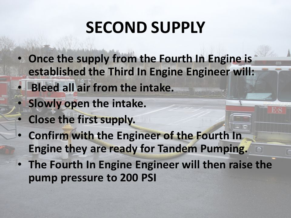 SECOND SUPPLY Once the supply from the Fourth In Engine is established the Third In Engine Engineer will: Bleed all air from the intake. Slowly open t