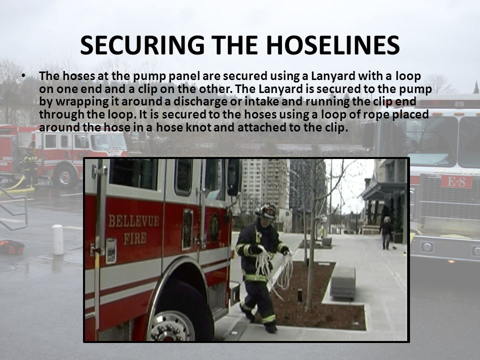 SECURING THE HOSELINES The hoses at the pump panel are secured using a Lanyard with a loop on one end and a clip on the other. The Lanyard is secured