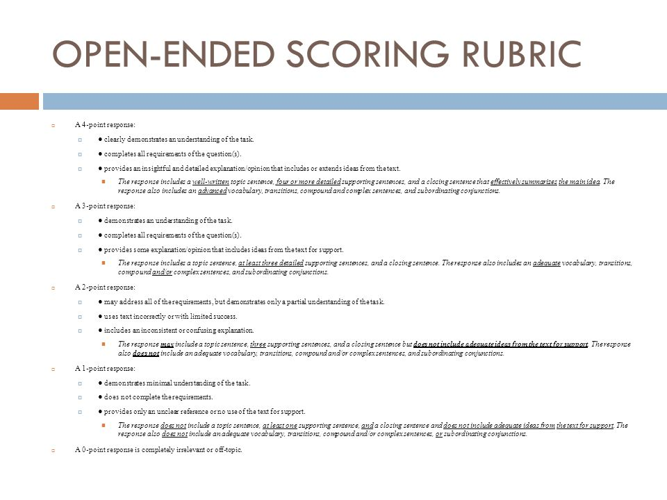 OPEN-ENDED SCORING RUBRIC  A 4-point response:  ● clearly demonstrates an understanding of the task.