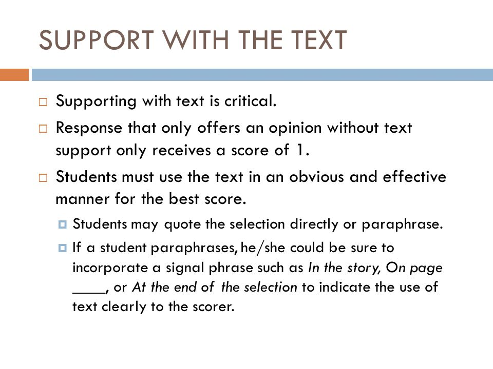 SUPPORT WITH THE TEXT  Supporting with text is critical.