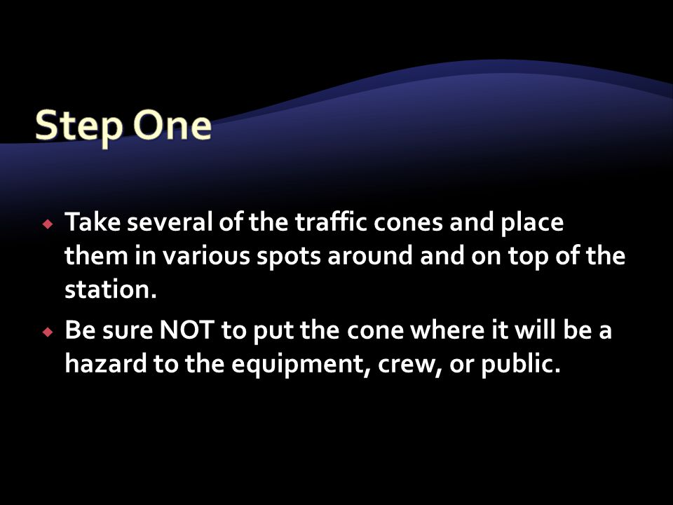  Take several of the traffic cones and place them in various spots around and on top of the station.