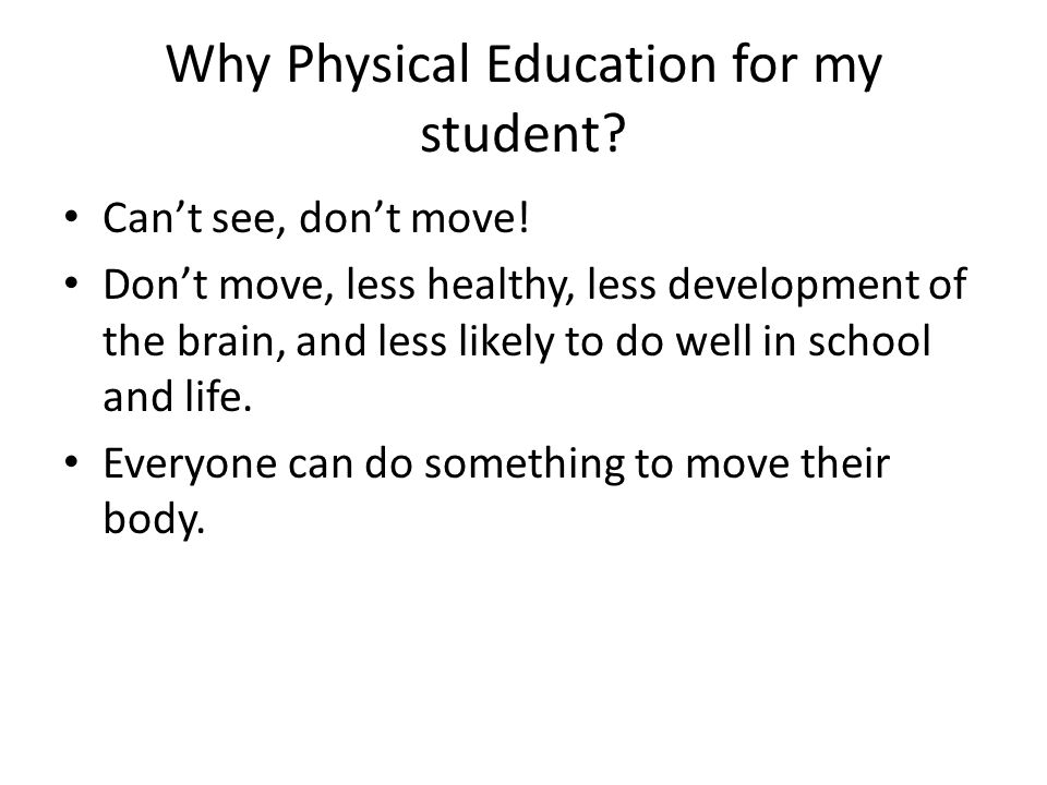 Why Physical Education for my student. Can't see, don't move.