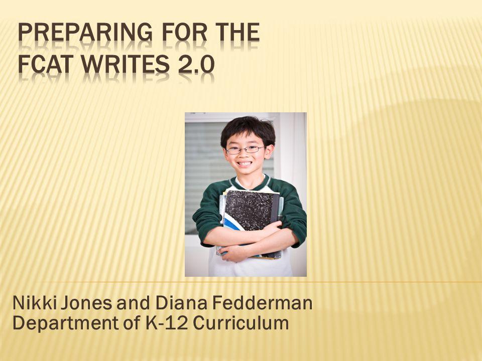 Nikki Jones and Diana Fedderman Department of K-12 Curriculum