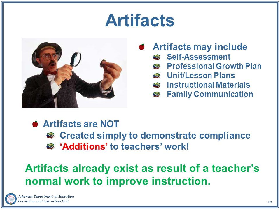 Arkansas Department of Education Curriculum and Instruction Unit 10 Artifacts may include Self-Assessment Professional Growth Plan Unit/Lesson Plans I
