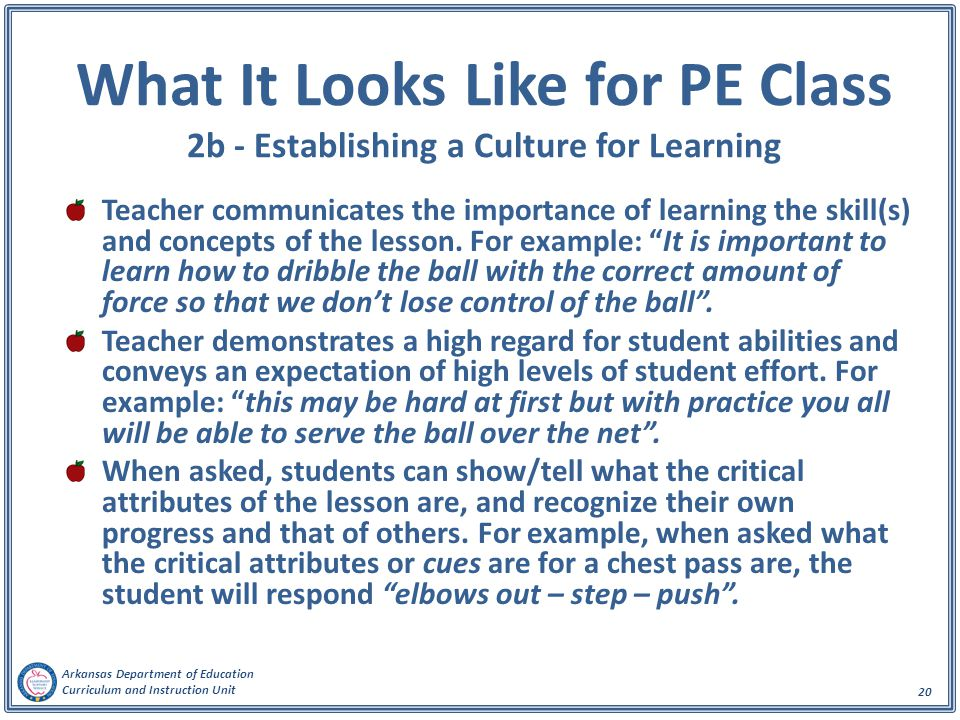 Arkansas Department of Education Curriculum and Instruction Unit 20 What It Looks Like for PE Class 2b - Establishing a Culture for Learning Teacher c