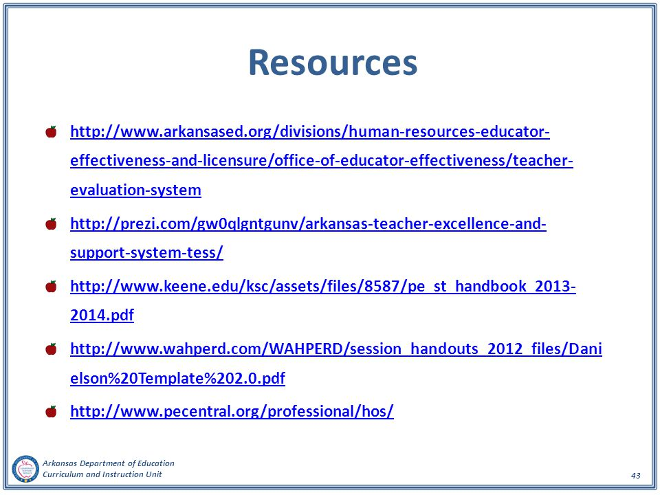 Arkansas Department of Education Curriculum and Instruction Unit 43 Resources http://www.arkansased.org/divisions/human-resources-educator- effectiven