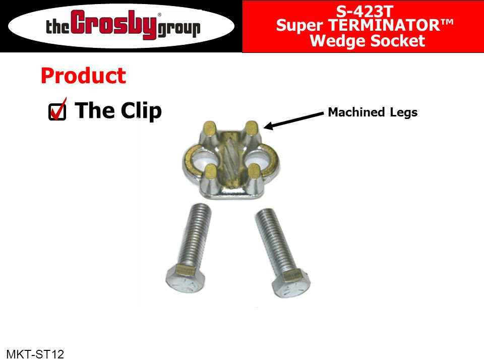 Product The Clip Machined Legs MKT-ST12 S-423T Super TERMINATOR™ Wedge Socket