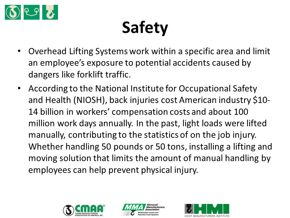 Safety Overhead Lifting Systems work within a specific area and limit an employee's exposure to potential accidents caused by dangers like forklift tr