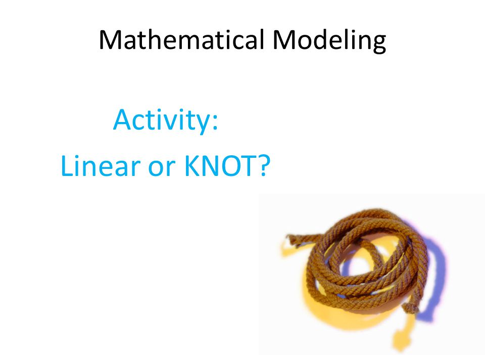 In this activity you will explore the relationship between the number of knots in a rope and the length of the rope.