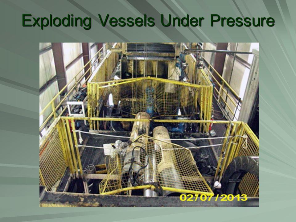 Exploding Vessels Under Pressure