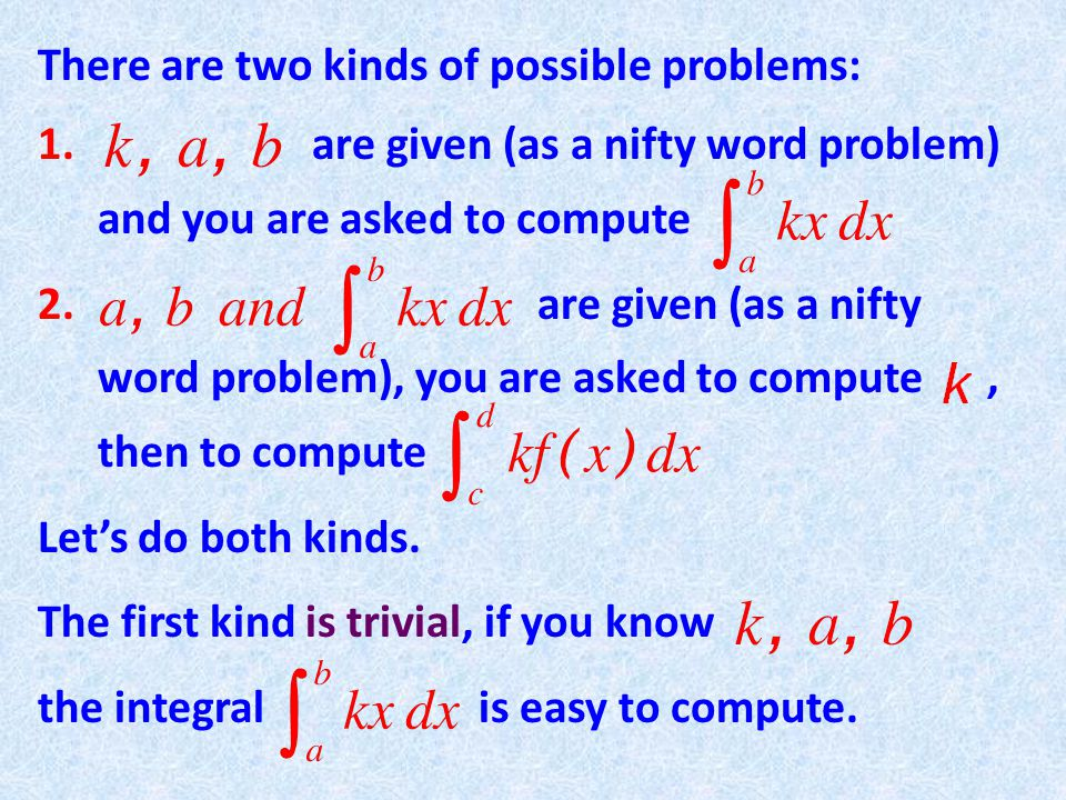 There are two kinds of possible problems: 1. are given (as a nifty word problem) and you are asked to compute 2. are given (as a nifty word problem),