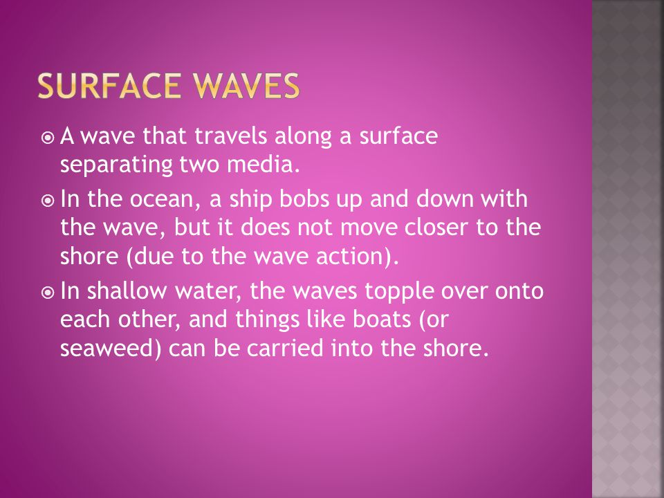  Waves exhibit periodic motion – any motion that repeats at regular time intervals.