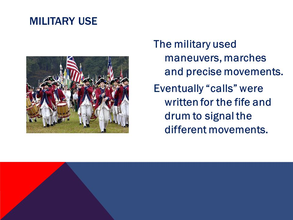 The military used maneuvers, marches and precise movements.