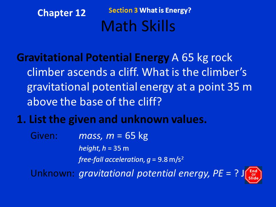 Math Skills, continued 2.Write the equation for gravitational potential energy.