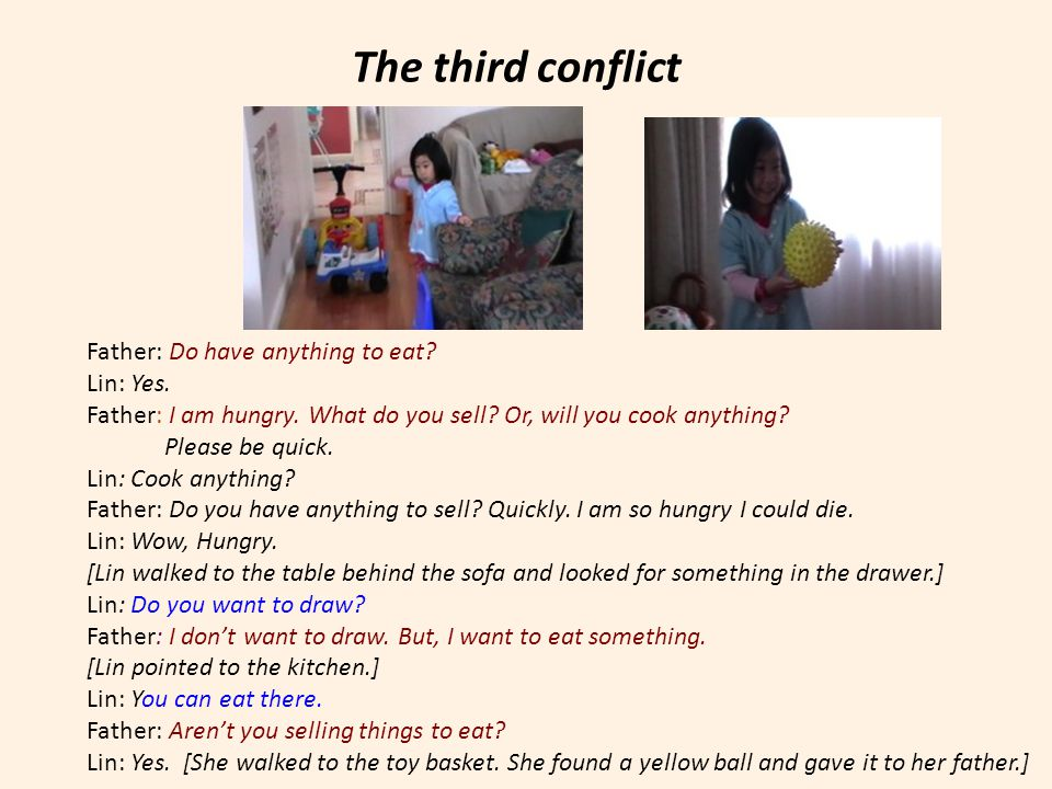 The third conflict Father: Do have anything to eat.