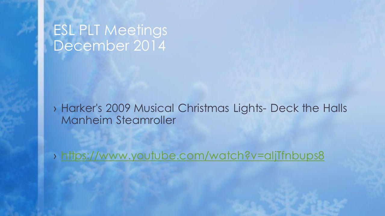 ›Harker's 2009 Musical Christmas Lights- Deck the Halls Manheim Steamroller ›https://www.youtube.com/watch?v=aIjTfnbups8https://www.youtube.com/watch?