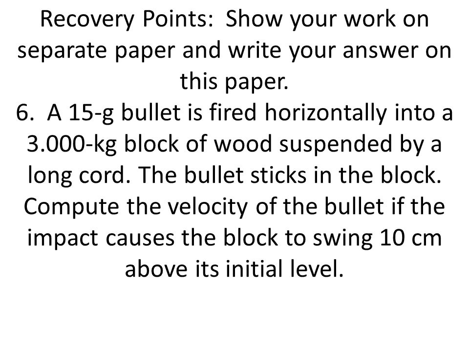 Recovery Points: Show your work on separate paper and write your answer on this paper.