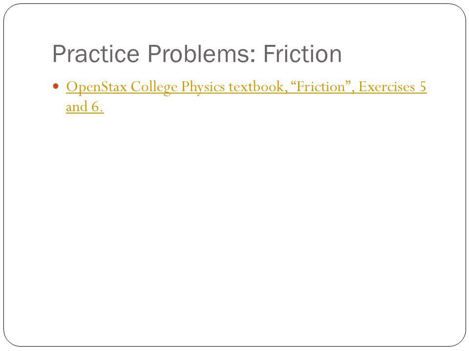 Practice Problems: Friction P. 153, #37,44