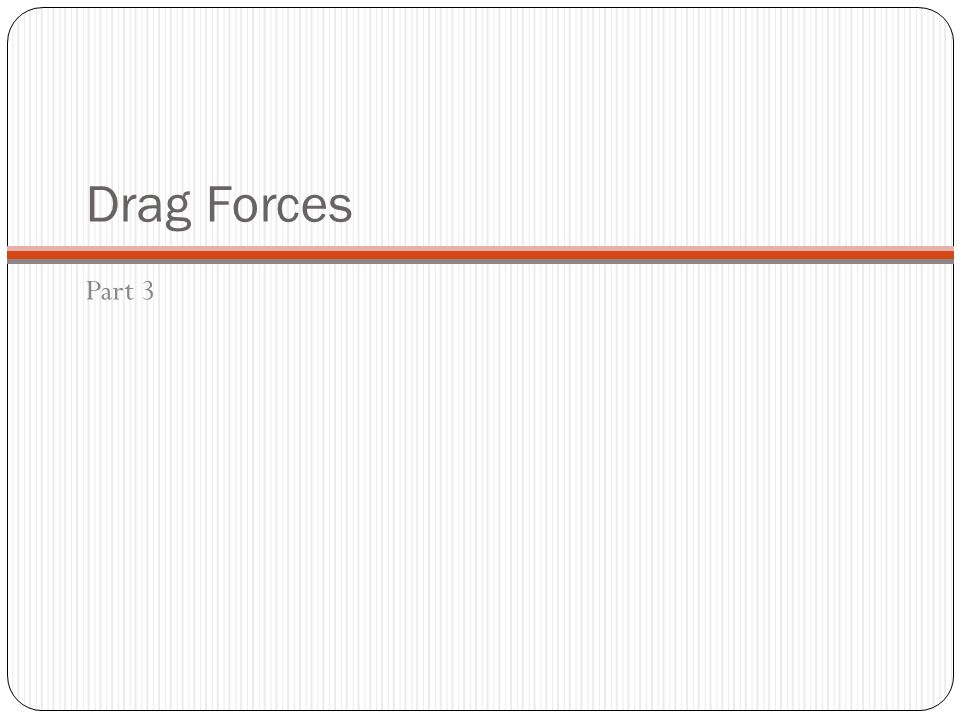 Drag Forces Source: Wikipedia commons, B-52 landing with drogue chute