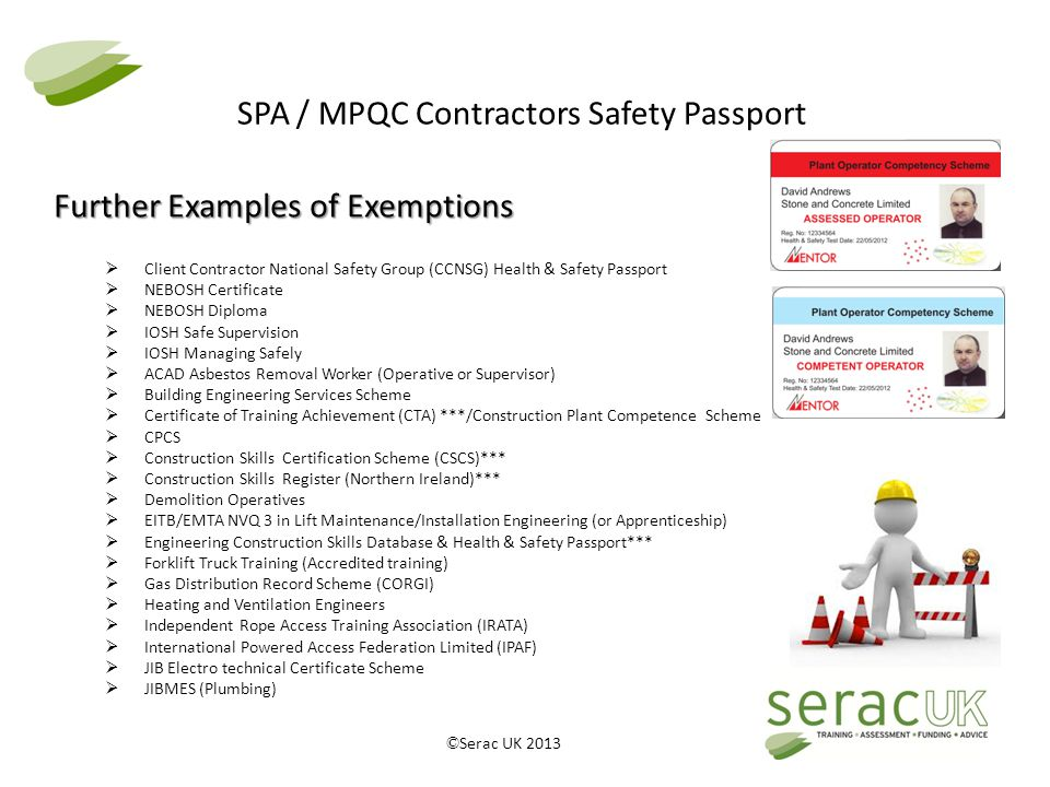 © Serac UK 2013 SPA / MPQC Contractors Safety Passport  Client Contractor National Safety Group (CCNSG) Health & Safety Passport  NEBOSH Certificate