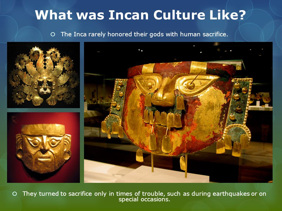 What was Incan Culture Like. To please their gods, the Inca built large works of stone.