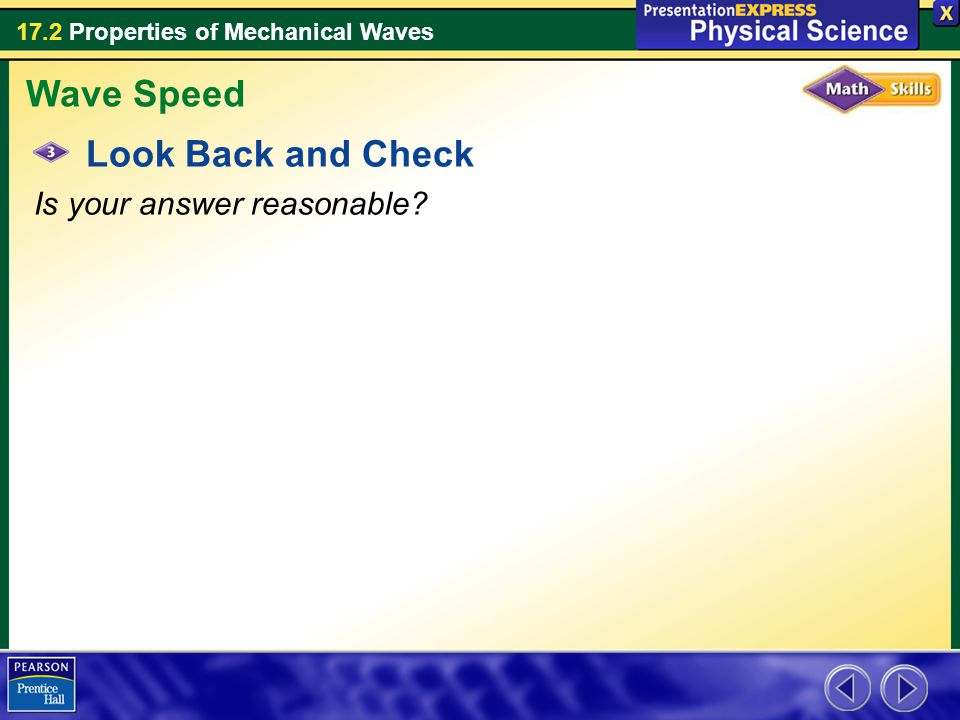 17.2 Properties of Mechanical Waves Look Back and Check Is your answer reasonable? Wave Speed