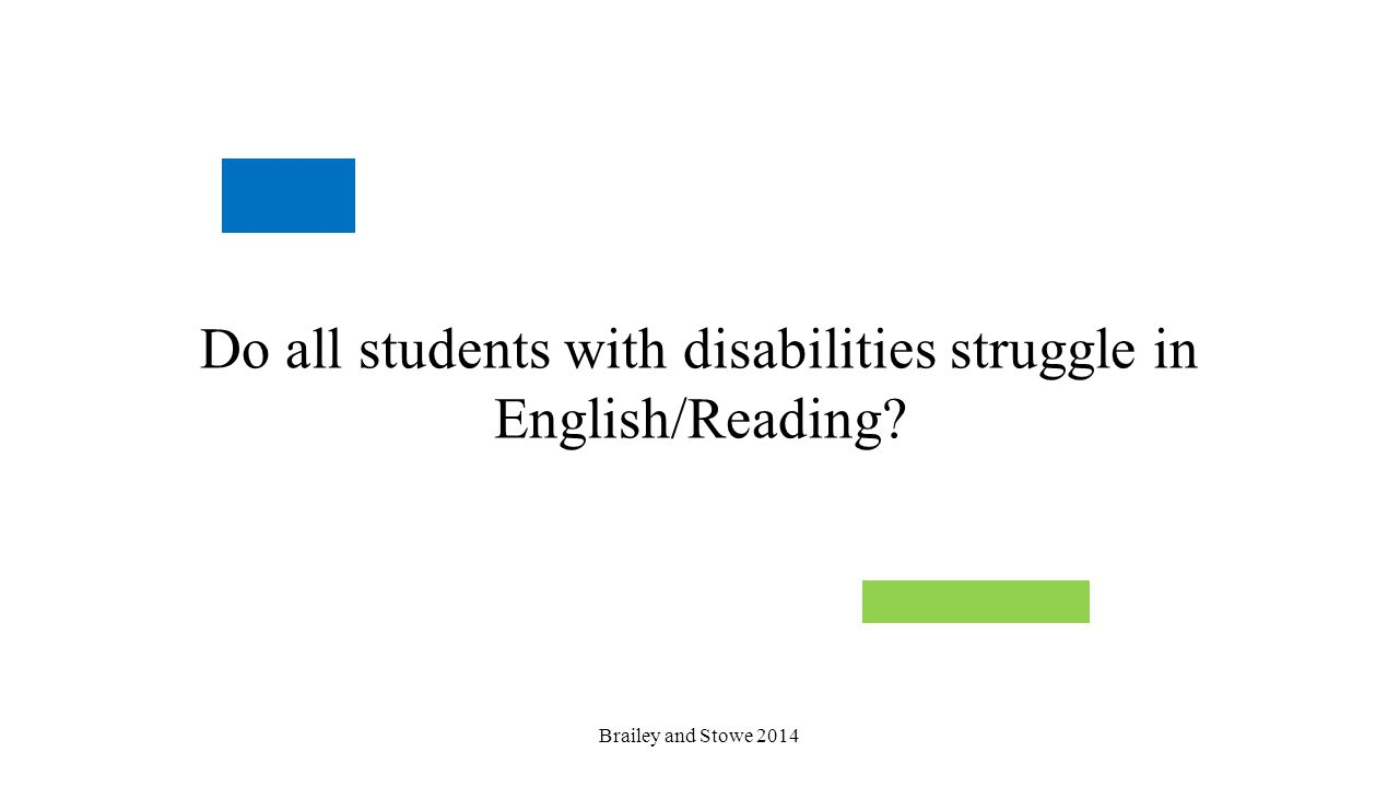 Do all students with disabilities struggle in English/Reading? Brailey and Stowe 2014