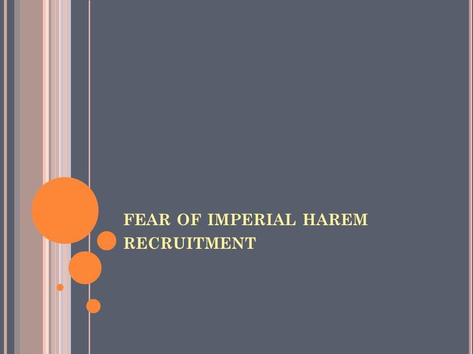 FEAR OF IMPERIAL HAREM RECRUITMENT