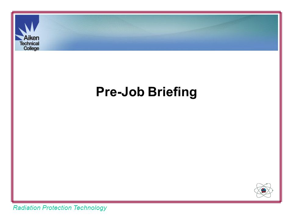 Radiation Protection Technology Pre-Job Briefing