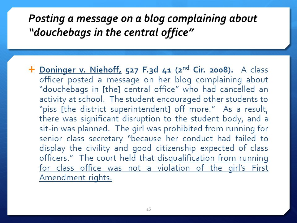 Posting a message on a blog complaining about douchebags in the central office  Doninger v.