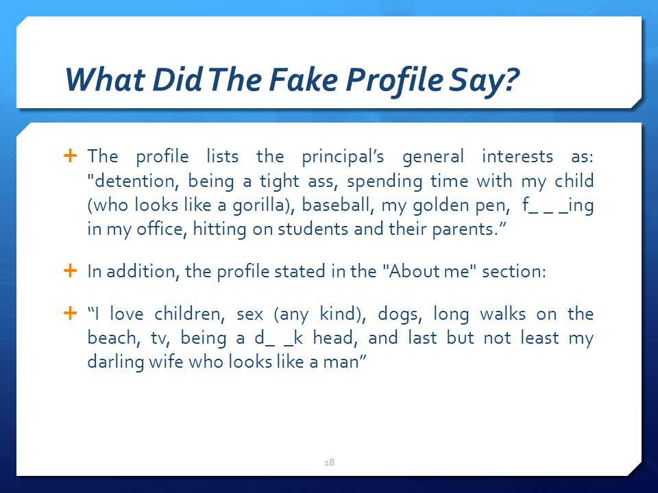 What Did The Fake Profile Say?  The profile lists the principal's general interests as: