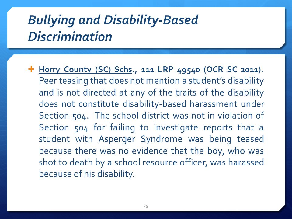 Bullying and Disability-Based Discrimination  Horry County (SC) Schs., 111 LRP 49540 (OCR SC 2011).