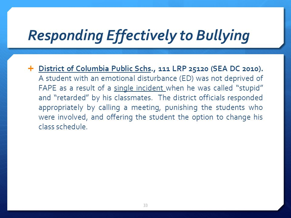 Responding Effectively to Bullying  District of Columbia Public Schs., 111 LRP 25120 (SEA DC 2010).