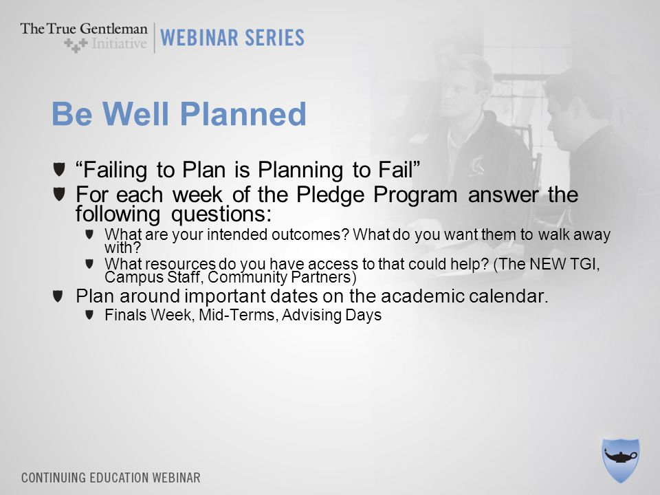 "Be Well Planned ""Failing to Plan is Planning to Fail"" For each week of the Pledge Program answer the following questions: What are your intended outco"
