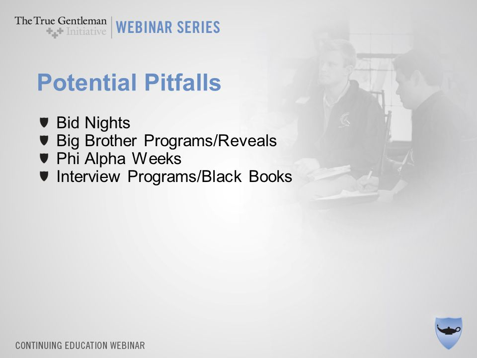 Potential Pitfalls Bid Nights Big Brother Programs/Reveals Phi Alpha Weeks Interview Programs/Black Books