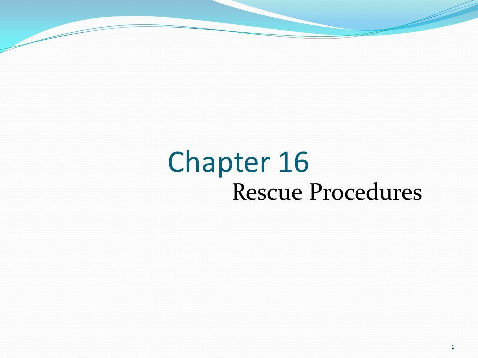 1 Chapter 16 Rescue Procedures