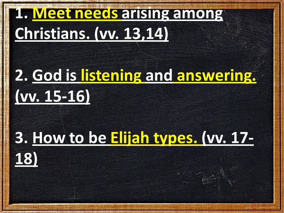 1. Meet needs arising among Christians. (vv. 13,14) 2.