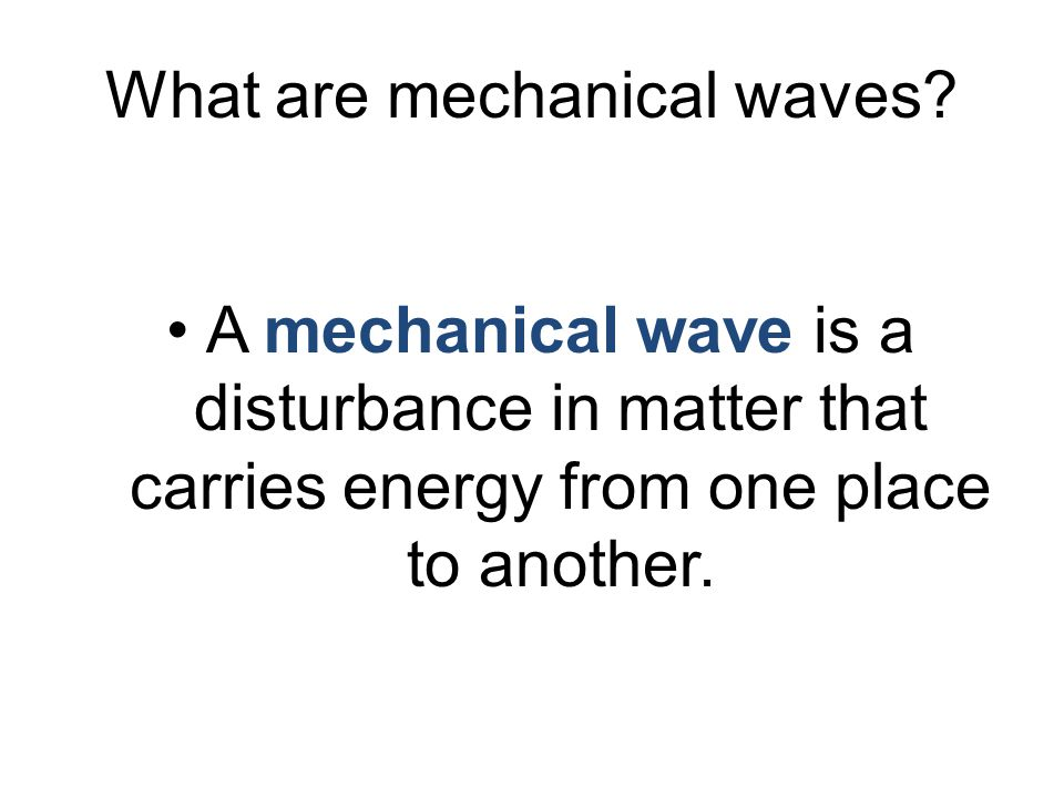 What are mechanical waves.