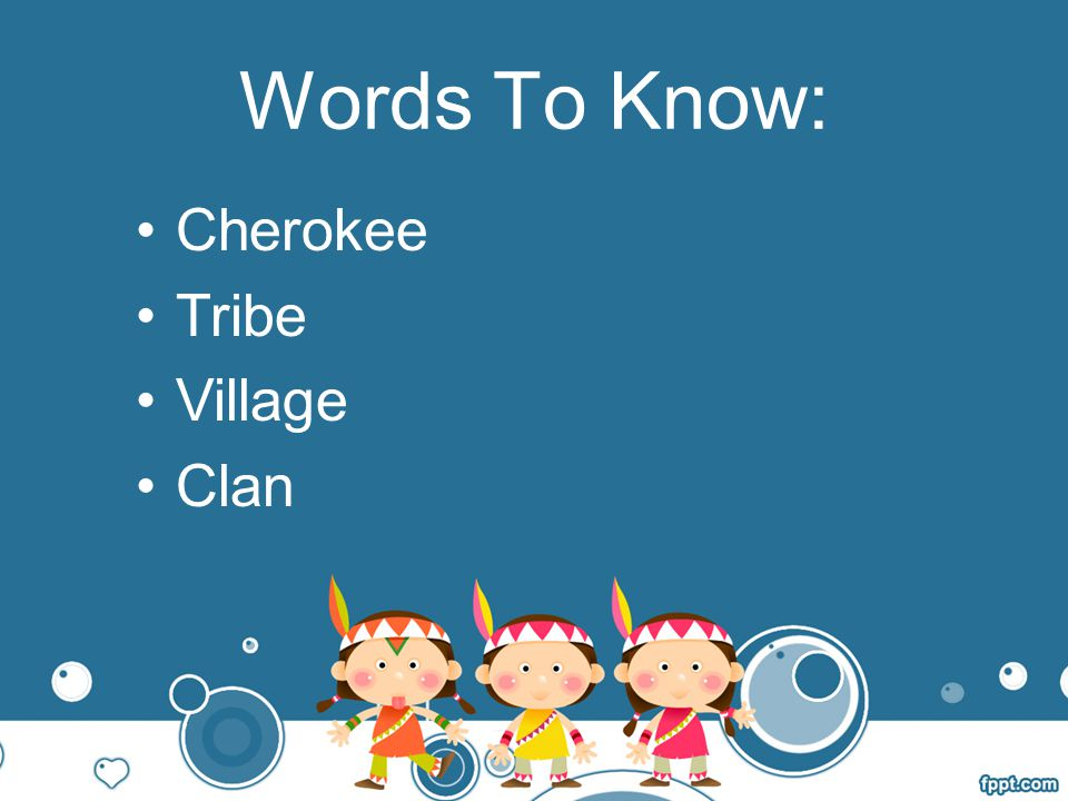 Words To Know: Cherokee Tribe Village Clan