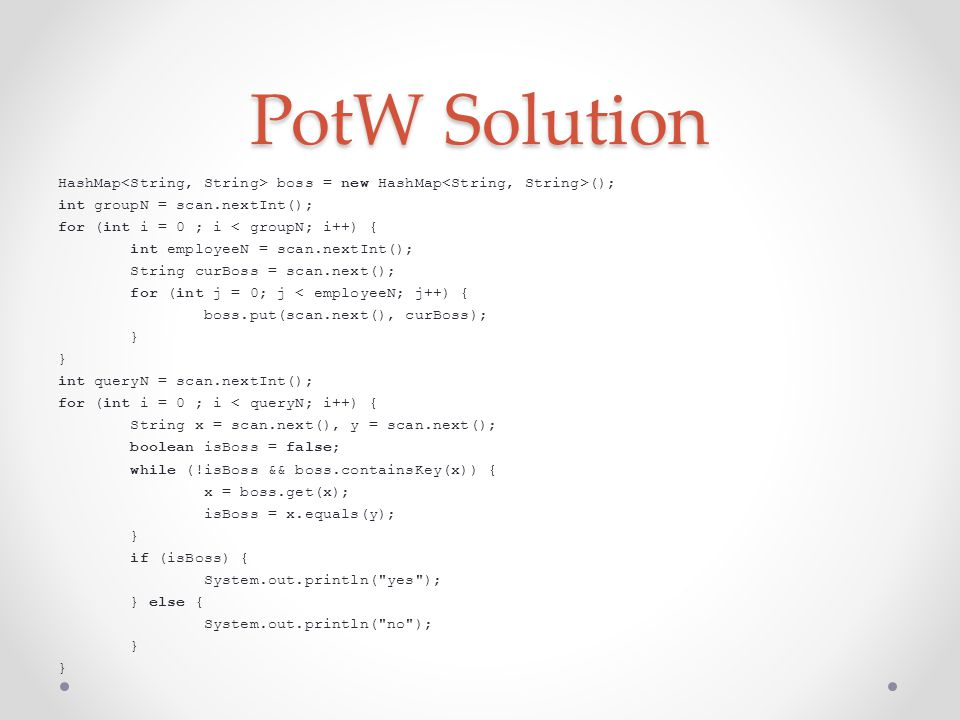 PotW Solution HashMap boss = new HashMap (); int groupN = scan.nextInt(); for (int i = 0 ; i < groupN; i++) { int employeeN = scan.nextInt(); String c